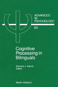 Cognitive Processing in Bilinguals - 1st Edition - ISBN: 9780444889225, 9780080867373