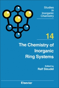 The Chemistry of Inorganic Ring Systems - 1st Edition - ISBN: 9780444889331, 9781483291154
