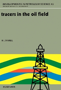Tracers in the Oil Field - 1st Edition - ISBN: 9780444889683, 9780080543147