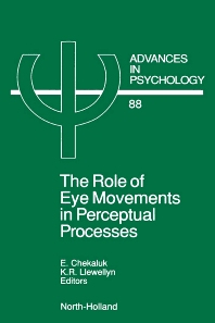 The Role of Eye Movements in Perceptual Processes, 1st Edition,E. Chekaluk,K.R. Llewellyn,ISBN9780444890054