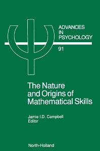 The Nature and Origin of Mathematical Skills - 1st Edition - ISBN: 9780444890146, 9780080867458