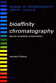 Bioaffinity Chromatography - 2nd Edition - ISBN: 9780444890306, 9780080858630