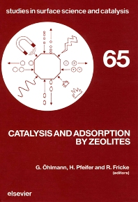 Catalysis and Adsorption by Zeolites - 1st Edition - ISBN: 9780444890887, 9780080887500