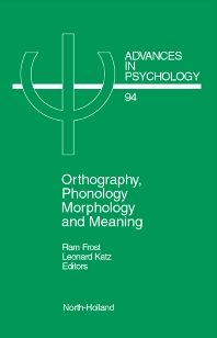 Orthography, Phonology, Morphology and Meaning, 1st Edition,R. Frost,Marian Katz,ISBN9780444891402