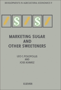 Marketing Sugar and other Sweeteners - 1st Edition - ISBN: 9780444891501, 9780444599612