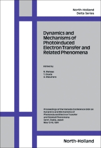 Dynamics and Mechanisms of Photoinduced Electron Transfer and Related Phenomena - 1st Edition - ISBN: 9780444891914, 9780444598844