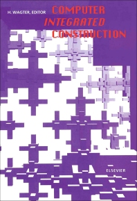 Computer Integrated Construction - 1st Edition - ISBN: 9780444892621, 9780444598851