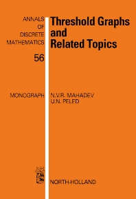 Threshold Graphs and Related Topics - 1st Edition - ISBN: 9780444892874, 9780080543000