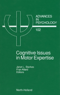 Cognitive Issues in Motor Expertise - 1st Edition - ISBN: 9780444893024, 9780080867564