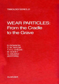 Wear Particles: From the Cradle to the Grave - 1st Edition - ISBN: 9780444893369, 9780080875859