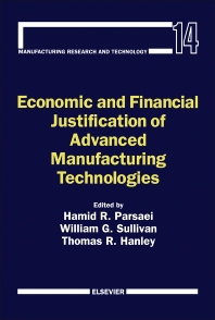 Economic and Financial Justification of Advanced Manufacturing Technologies - 1st Edition - ISBN: 9780444893987, 9781483291352