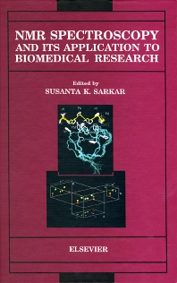 NMR Spectroscopy and its Application to Biomedical Research, 1st Edition,S.K. Sarkar,ISBN9780444894106