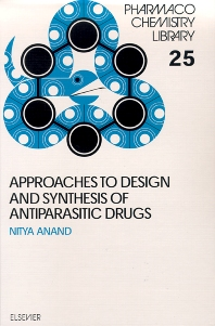 Approaches to Design and Synthesis of Antiparasitic Drugs, 1st Edition,N. Anand,S. Sharma†,ISBN9780444894762
