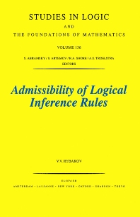 Admissibility of Logical Inference Rules, 1st Edition,V.V. Rybakov,ISBN9780444895059