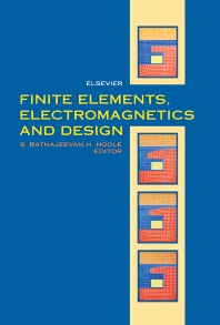 Finite Elements, Electromagnetics and Design, 1st Edition,S.R.H. Hoole,ISBN9780444895639