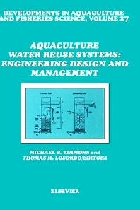 Aquaculture Water Reuse Systems: Engineering Design and Management, 1st Edition,M.B. Timmons,T.M. Losordo,ISBN9780444895851