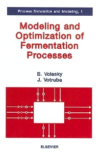 Modeling and Optimization of Fermentation Processes, 1st Edition,Bohumil Volesky,J. Votruba,ISBN9780444895882