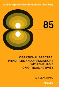 Vibrational Spectra: Principles and Applications with Emphasis on Optical Activity, 1st Edition,P.L. Polavarapu,ISBN9780444895998