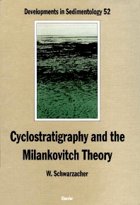 Cyclostratigraphy and the Milankovitch Theory - 1st Edition - ISBN: 9780444896230, 9780080869667