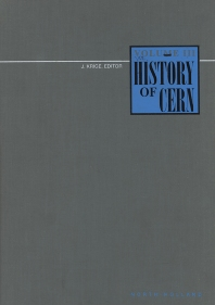 History of CERN, III - 1st Edition - ISBN: 9780444896551, 9780080534039