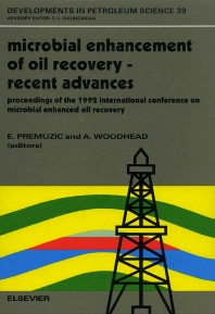Microbial Enhancement of Oil Recovery - Recent Advances - 1st Edition - ISBN: 9780444896902, 9780080868974