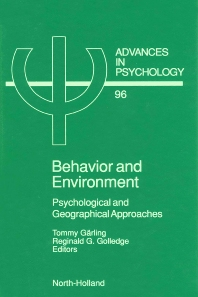 Behavior and Environment, 1st Edition,T. Garling,R.G. Golledge,ISBN9780444896988