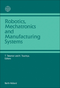 Robotics, Mechatronics and Manufacturing Systems - 1st Edition - ISBN: 9780444897008, 9780444600295
