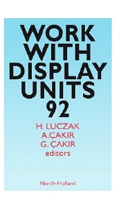 Work with Display Units 92, 1st Edition,H. Luczak,A. Çakir,G. Çakir,ISBN9780444897596