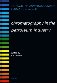 Chromatography in the Petroleum Industry - 1st Edition - ISBN: 9780444897763, 9780080858647