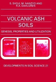 Volcanic Ash Soils, 1st Edition,S. Shoji,M. Nanzyo,R.A. Dahlgren,ISBN9780444897992