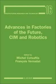 Advances in Factories of the Future, CIM and Robotics - 1st Edition - ISBN: 9780444898562, 9781483291505