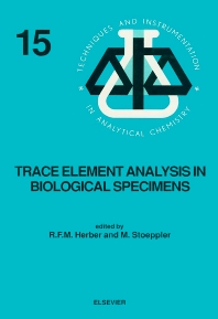Trace Element Analysis in Biological Specimens, 1st Edition,R.F.M. Herber,M. Stoeppler,ISBN9780444898678