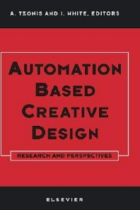 Automation Based Creative Design - Research and Perspectives, 1st Edition,A. Tzonis,I. White,ISBN9780444898708