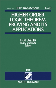 Higher Order Logic Theorem Proving and its Applications - 1st Edition - ISBN: 9780444898807, 9781483298405