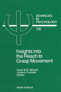 Insights into the Reach to Grasp Movement, 1st Edition,K.M.B. Bennett,U. Castiello,ISBN9780444899316