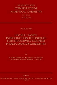 Discrete Sample Introduction Techniques for Inductively Coupled Plasma Mass Spectrometry, 1st Edition,D. Beauchemin,D.C. Grégoire,D. Günther,V. Karanassios,Jean-Michel Mermet,T.J. Wood,ISBN9780444899514