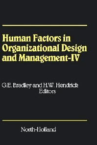Human Factors in Organizational Design and Management - IV - 1st Edition - ISBN: 9780444899521
