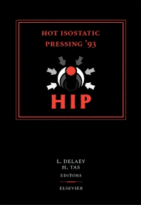 Hot Isostatic Pressing '93 - 1st Edition - ISBN: 9780444899590, 9780444599292