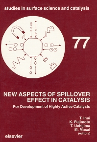 New Aspects of Spillover Effect in Catalysis - 1st Edition - ISBN: 9780444899644, 9780080887708