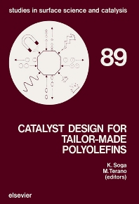 Catalyst Design for Tailor-Made Polyolefins - 1st Edition - ISBN: 9780444986566, 9780080887531