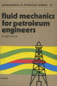 Fluid Mechanics for Petroleum Engineers - 1st Edition - ISBN: 9780444986689, 9780080868905