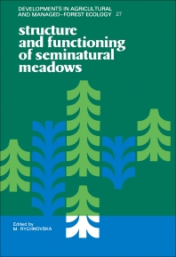 Structure and Functioning of Seminatural Meadows - 1st Edition - ISBN: 9780444986696, 9780444599643
