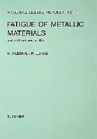 Fatigue of Metallic Materials, 2nd Edition,M. Klesnil,P. Lukác,ISBN9780444987235