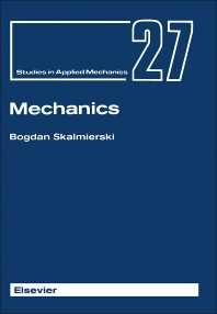 Mechanics - 1st Edition - ISBN: 9780444987303, 9781483291642