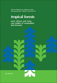 Tropical Forests - 1st Edition - ISBN: 9780444987686, 9780444599582