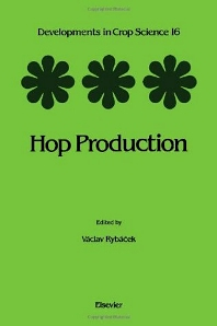 Hop Production - 1st Edition - ISBN: 9780444987709, 9780444598455