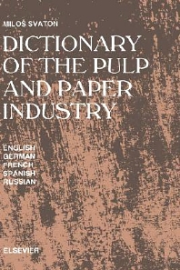 Dictionary of the Pulp and Paper Industry - 1st Edition - ISBN: 9780444987891, 9780080934617