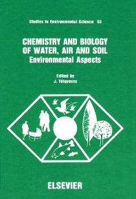 Chemistry and Biology of Water, Air and Soil - 1st Edition - ISBN: 9780444987983, 9780080875125