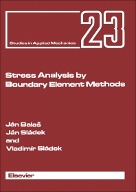 Stress Analysis by Boundary Element Methods - 1st Edition - ISBN: 9780444988300, 9781483291741