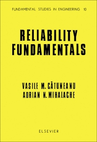 Reliability Fundamentals - 1st Edition - ISBN: 9780444988799, 9780444598141